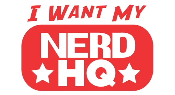 I Want My Nerd HQ